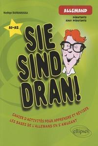 Nadège Barbarossa - Sie sind dran! - Cahier d'activités pour apprendre et réviser - Les bases de l'allemand en s'amusant.