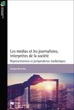 Nadège Broustau - Les médias et les journalistes, interprètes de la société - Représentations et jurisprudence médiatiques.