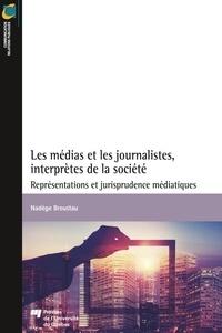 Nadège Broustau - Les médias et les journalistes, interprètes de la société.