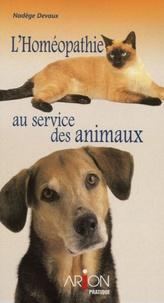 Nadège Devaux - L'homéopathie - Comment soigner vos animaux.