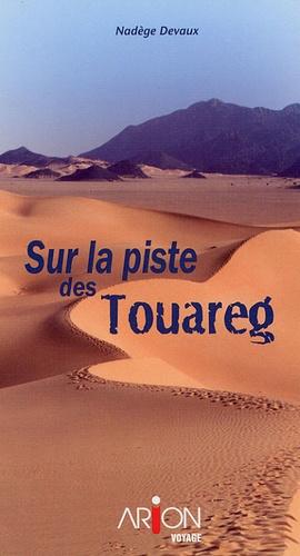 Nadège Devaux - Sur la piste des Touareg.