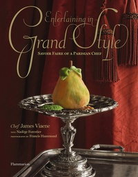 Nadège Forestier - Langue anglaise  : Entertaining in Grand Style - Savoir Faire of a Parisian Chef : James Viaene.