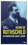 Nadège Forestier - Henri de Rothschild - Un humanitaire avant l'heure.