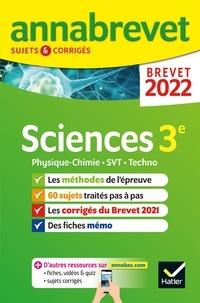 Nadège Jeannin et Sonia Madani - Annales du brevet Annabrevet 2022 Physique-chimie, SVT, Technologie 3e - méthodes du brevet & sujets corrigés.