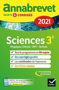 Nadège Jeannin et Sonia Madani - Sciences 3e - Physique-chimie, SVT, Technologie ; Sujets et corrigés.