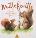 Nadège Lepeudry et Flora Huynh - Millefeuille, l'écureuil qui voulait devenir grand.