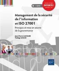 Nadège Lesage et Jean-Pierre Lacombe - Management de la sécurité de l'information et ISO 27001 - Principes et mise en oeuvre de la gouvernance.