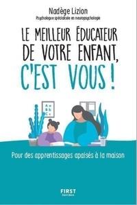 Nadège Lizion - Le meilleur éducateur de votre enfant c'est vous ! - Pour des apprentissages apaisés à la maison.
