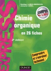 Nadège Lubin-Germain et Jacques Uziel - Chimie organique en 26 fiches.