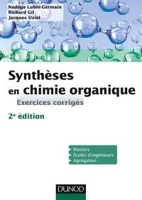 Nadège Lubin-Germain et Richard Gil - Synthèses en chimie organique - Exercices corrigés.