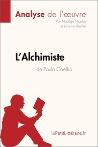 Nadège Nicolas et  Johanna Biehler - L'Alchimiste de Paulo Coelho (Analyse de l'oeuvre) - Comprendre la littérature avec lePetitLittéraire.fr.