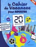 Nadège Pinel et Fabrice Pinel - Le cahier de vacances pour adultes 20 minutes.