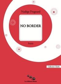 Nadège Prugnard - No border.