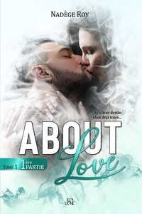 Nadège Roy - About Love  : About Love - 1ère Partie.