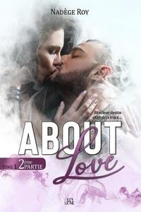 Nadège Roy - About Love  : About Love - 2ème Partie.
