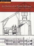 Nadège Sougy - Les Charbons de la Nièvre - La houillère de La Machine, ses produits et ses marchés 1838-1914.