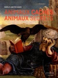 Nadeije Laneyrie-Dagen - Animaux cachés, animaux secrets.