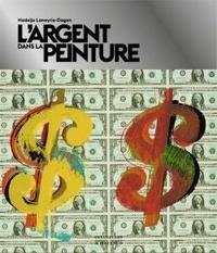 Nadeije Laneyrie-Dagen - L'argent dans la peinture.