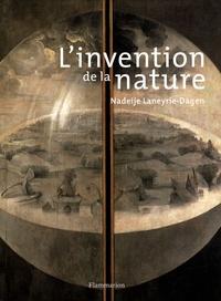 Nadeije Laneyrie-Dagen - L'invention de la nature - Les quatre éléments à La Renaissance ou le peintre premier savant.