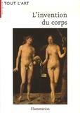 Nadeije Laneyrie-Dagen et Jacques Diebold - L'invention du corps.
