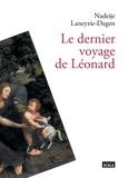Nadeije Laneyrie-Dagen - Le dernier voyage de Léonard.