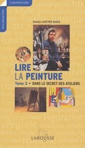 Deedr.fr Lire la peinture - Tome 2, Dans le secret des ateliers Image