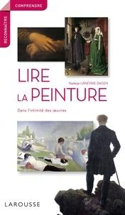 Nadeije Laneyrie-Dagen - Lire la peinture - Dans l'intimité des oeuvres.