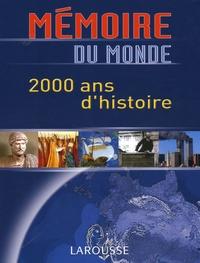 Nadeije Laneyrie-Dagen - Mémoire du monde - 2000 ans d'histoire.