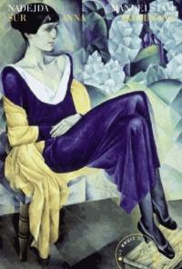 Nadejda Mandelstam - Sur Anna Akhmatova.