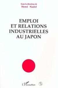 Nadel et  Collectif - Emploi et relations industrielles au Japon.