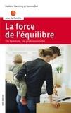 Nadene Canning et Aurore Bui - La force de l'équilibre - Vie familiale, vie professionnelle.