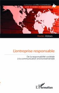 Lentreprise responsable - De la responsabilité sociétale à la communication environnementale.pdf