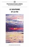 Nader Angha - Le soufisme et la foi.