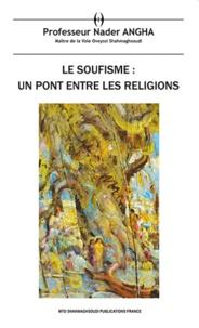 Nader Angha - Le soufisme : un pont entre les religions.