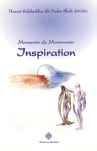 Nader Angha - Moments de murmures : inspiration.