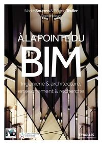 Nader Boutros et Régine Teulier - A la pointe du BIM - Ingénierie & architecture, enseignement & recherche.