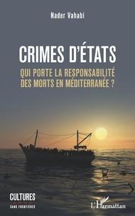 Nader Vahabi - Crimes d'Etats - Qui porte la responsabilité des morts en Méditerranée ?.
