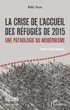 Nader Vahabi - La crise de l'accueil des réfugiés de 2015 - Une pathologie du modernisme.