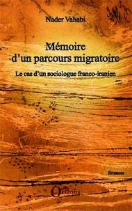 Nader Vahabi - Mémoire d'un parcours migratoire - Le cas d'un sociologue franco-iranien.