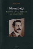 Nader Vahabi - Mossadegh - Rupture avec la noblesse de sang en Iran.