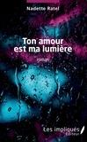 Nadette Ratel - Ton amour est ma lumière.