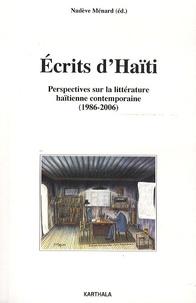Nadève Ménard - Ecrits d'Haïti - Perspectives sur la littérature haïtienne contemporaine (1986-2006).