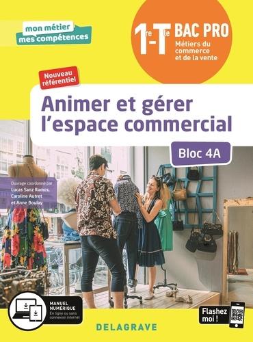 Nadia Abdellaoui et Carole Arnal - Animer et gérer l'espace commercial Bloc A4 1re Tle Bac pro Métiers du commerce et de la vente - Pochette élève.