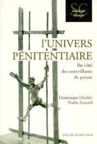 Nadia Aymard et Dominique Lhuilier - L'univers pénitentiaire - Du côté des surveillants de prison.