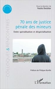 70 ans de justice pénale des mineurs- Entre spécialisation et déspécialisation - Nadia Beddiar pdf epub