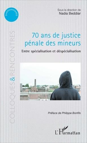 70 ans de justice pénale des mineurs. Entre spécialisation et déspécialisation