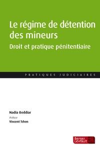 Nadia Beddiar - Le régime de détention des mineurs - Droit et pratique pénitentiaire.