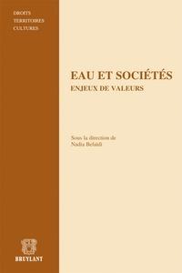 Nadia Belaïdi - Eau et sociétés - Enjeux de valeurs - Les ambivalences du droit face à la complexité de l'environnement.