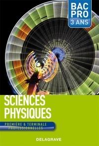 Nadia Belbachir-Issaadi et Nathalie Granjoux - Sciences physiques 1ere et Tle bac professionnelles.