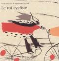 Nadia Bellini et Alessandro Sanna - Le roi cycliste.